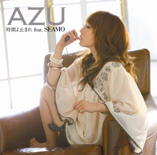 AZU 『時間よ止まれ feat. SEAMO』