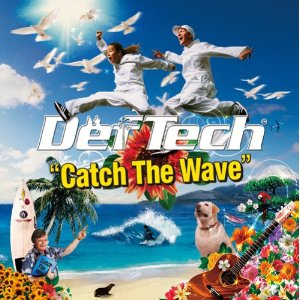 Def Tech – Catch The Wave